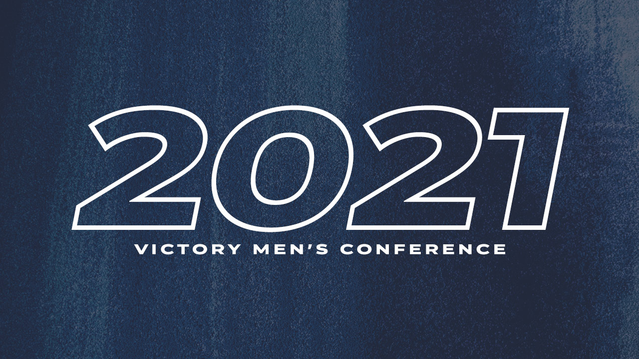 Men's Conference 2021 at Victory Church